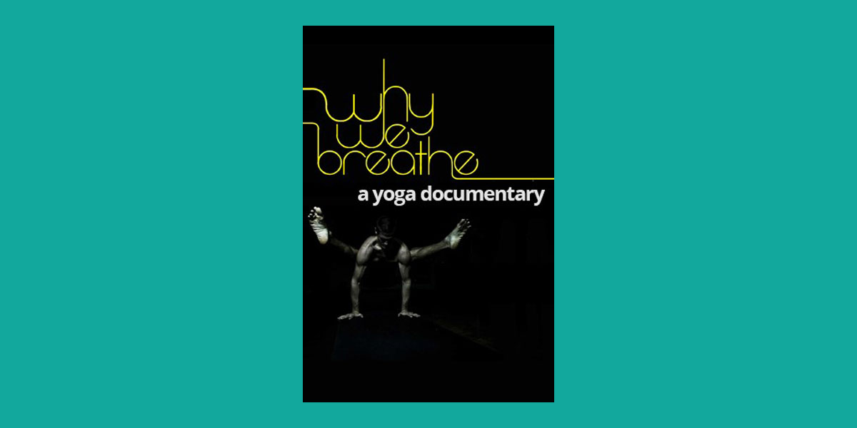 Why we breathe, a yoga documentary - Happy Yoga